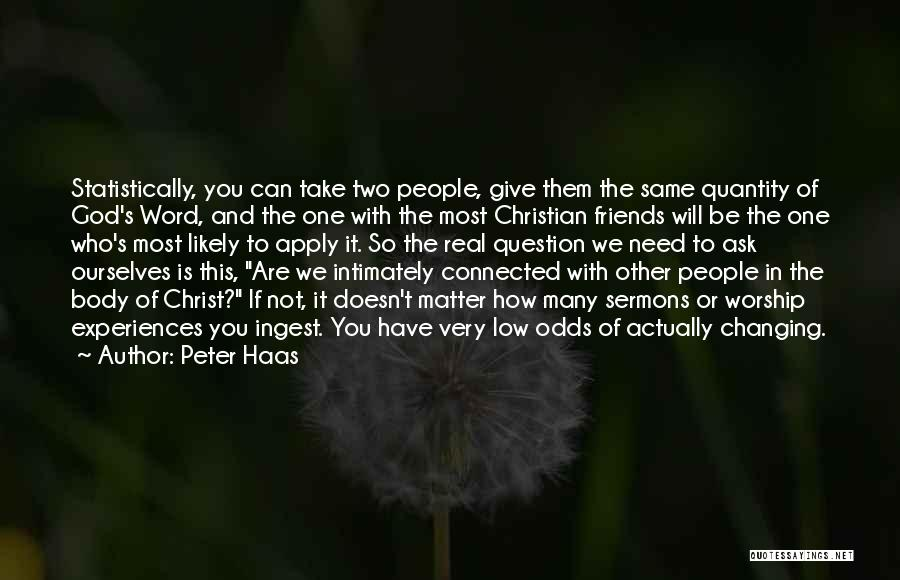 Friends Changing Quotes By Peter Haas