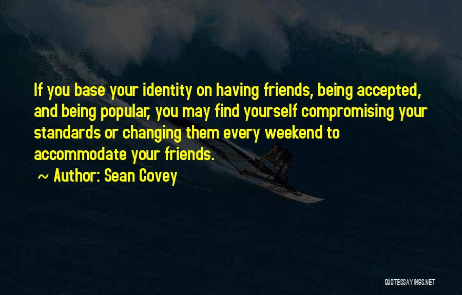 Friends Changing Quotes By Sean Covey
