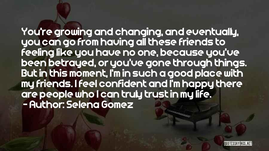 Friends Changing Quotes By Selena Gomez