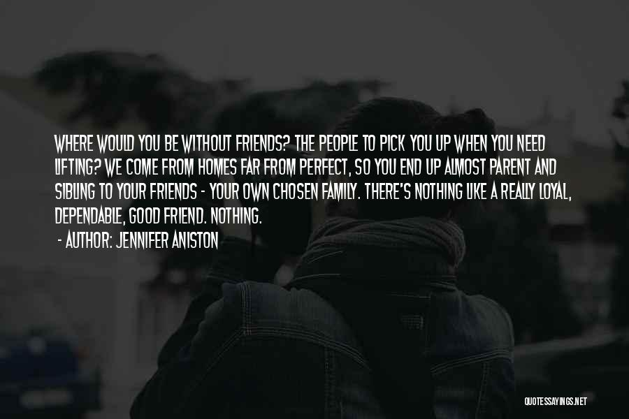 Friends Chosen Family Quotes By Jennifer Aniston