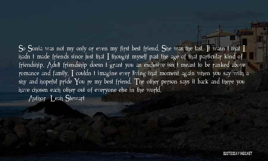 Friends Chosen Family Quotes By Leah Stewart