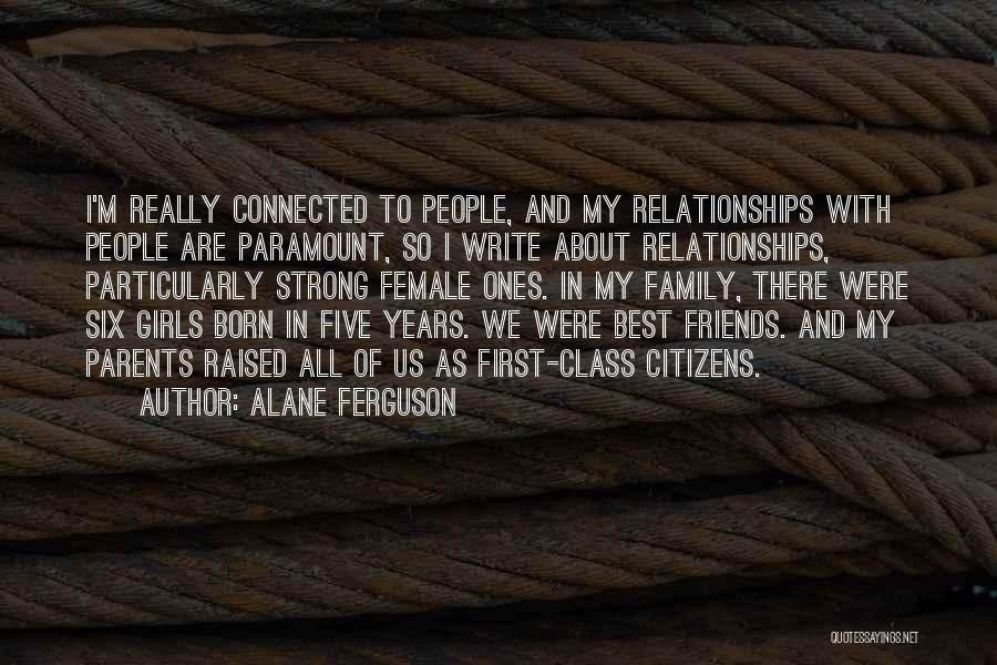 Friends Connected Quotes By Alane Ferguson