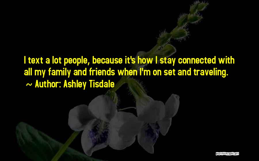 Friends Connected Quotes By Ashley Tisdale