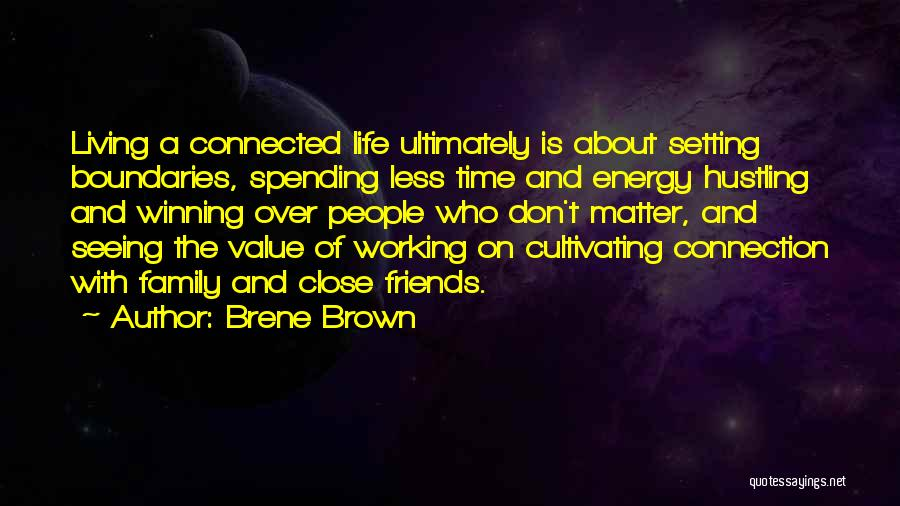 Friends Connected Quotes By Brene Brown