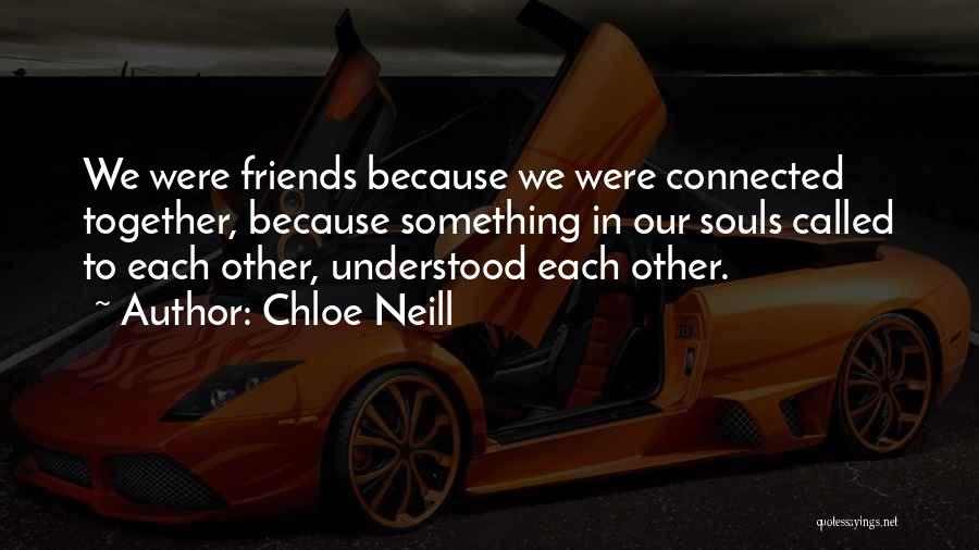 Friends Connected Quotes By Chloe Neill