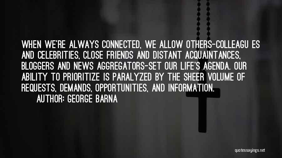 Friends Connected Quotes By George Barna