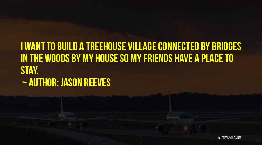 Friends Connected Quotes By Jason Reeves