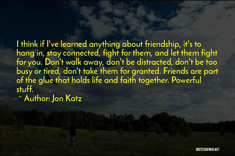 Friends Connected Quotes By Jon Katz