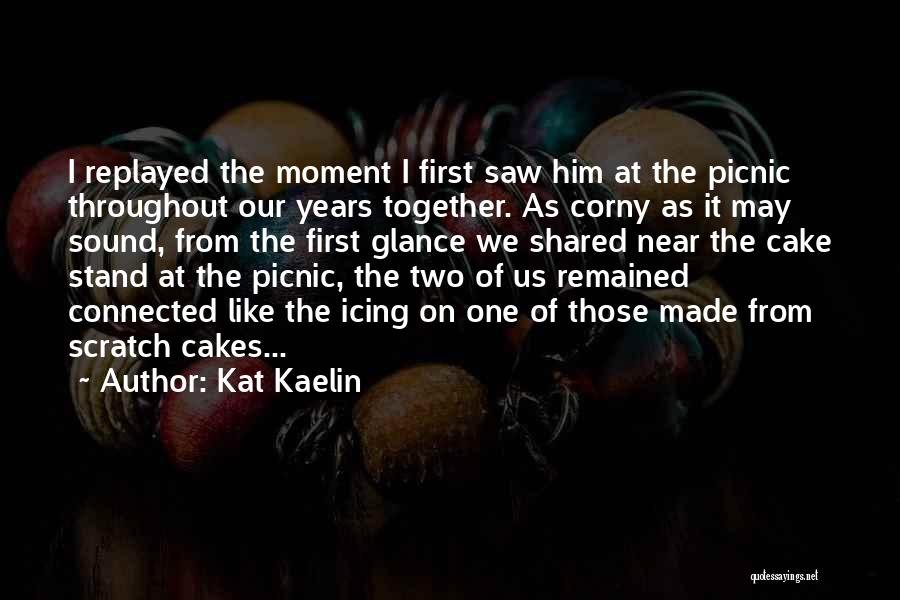 Friends Connected Quotes By Kat Kaelin