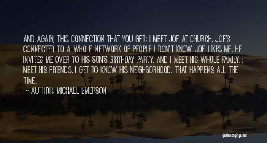 Friends Connected Quotes By Michael Emerson