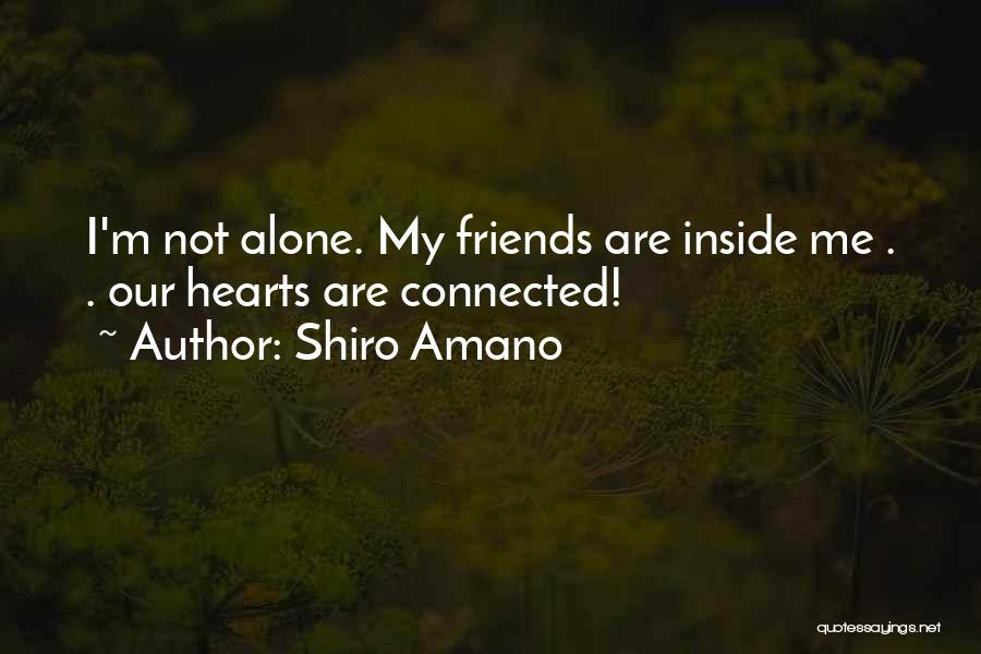 Friends Connected Quotes By Shiro Amano