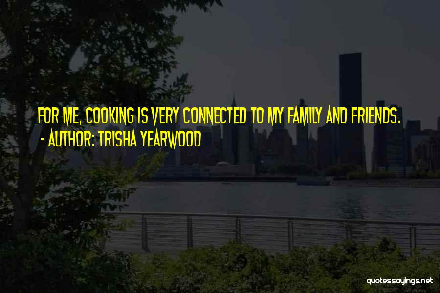Friends Connected Quotes By Trisha Yearwood