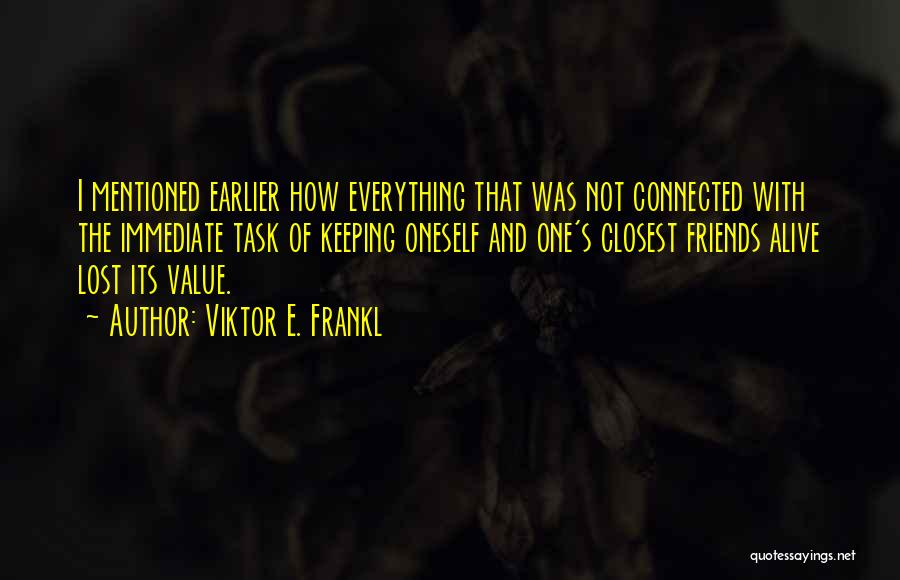 Friends Connected Quotes By Viktor E. Frankl