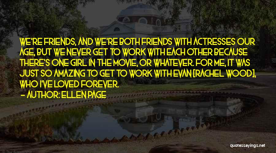 Friends Forever With Quotes By Ellen Page