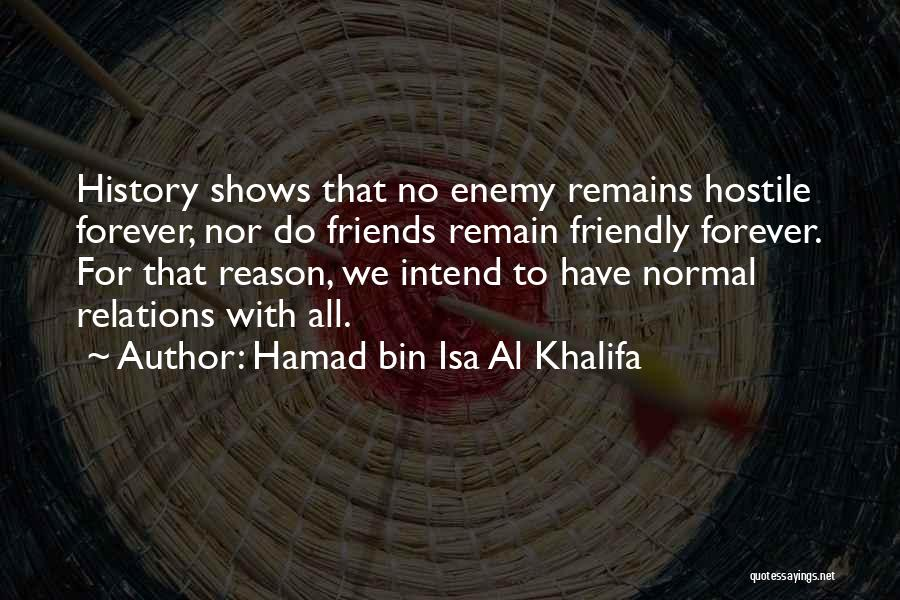 Friends Forever With Quotes By Hamad Bin Isa Al Khalifa