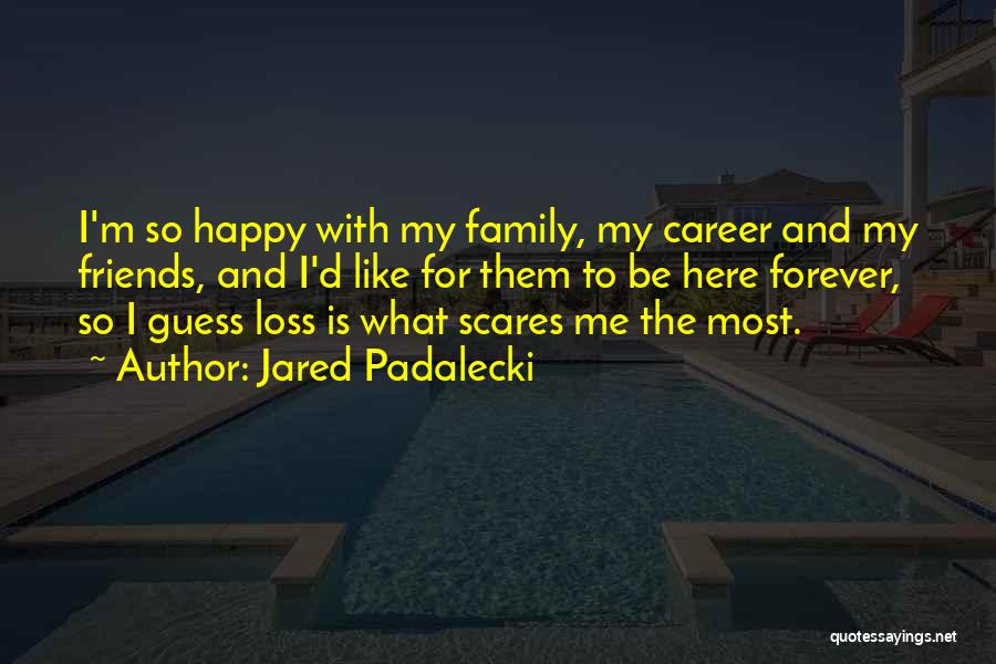 Friends Forever With Quotes By Jared Padalecki