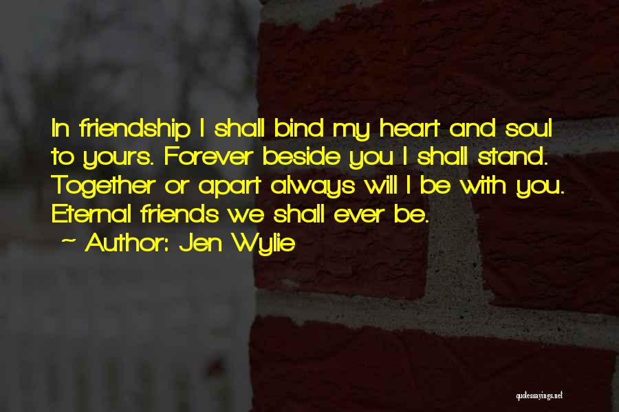 Friends Forever With Quotes By Jen Wylie