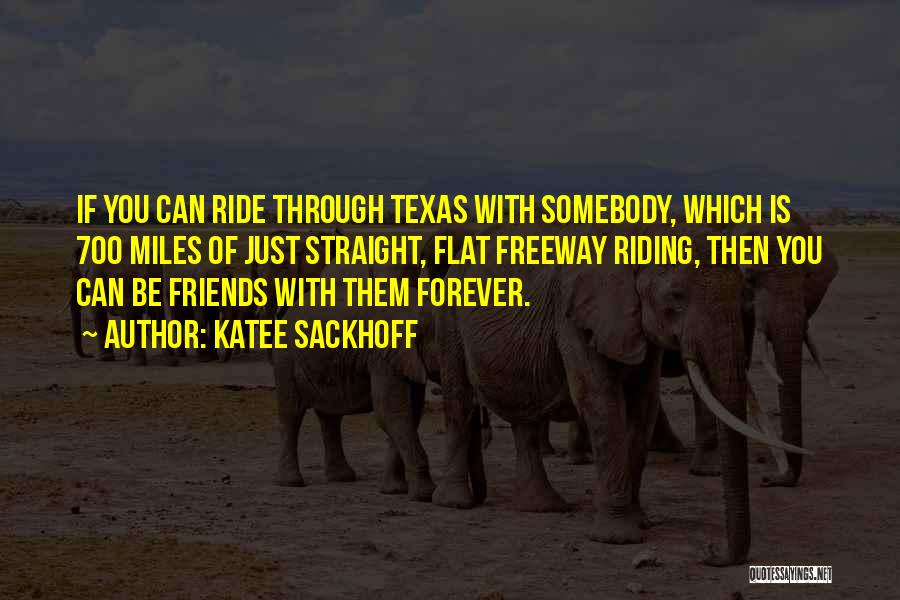 Friends Forever With Quotes By Katee Sackhoff
