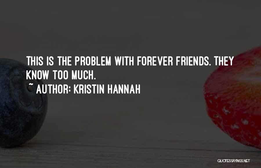 Friends Forever With Quotes By Kristin Hannah