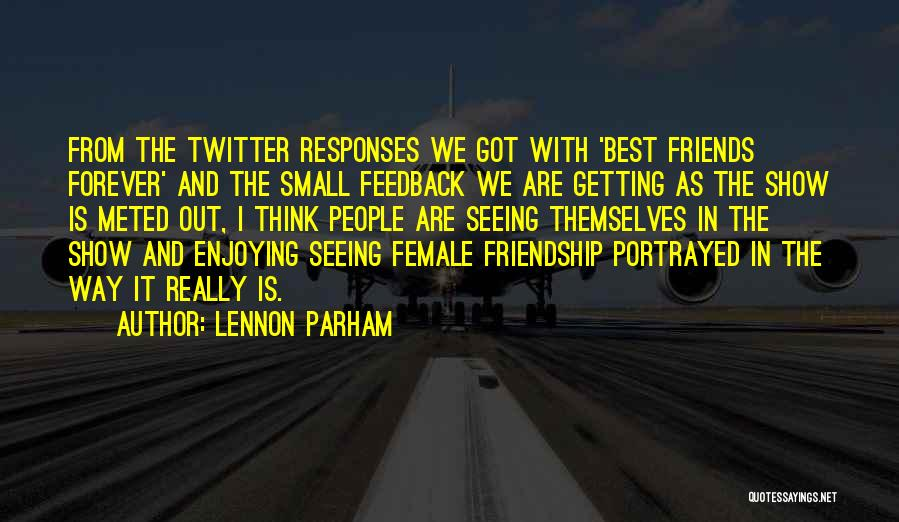 Friends Forever With Quotes By Lennon Parham