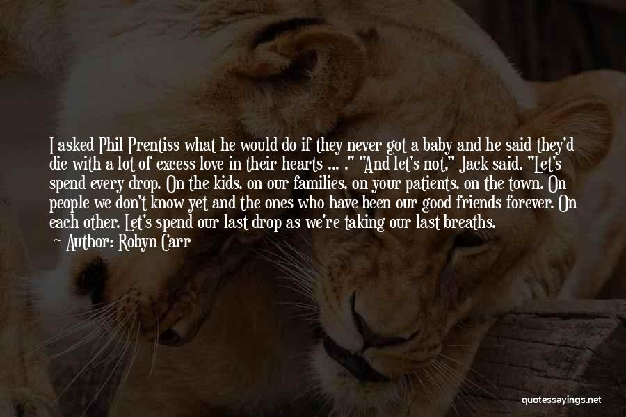 Friends Forever With Quotes By Robyn Carr