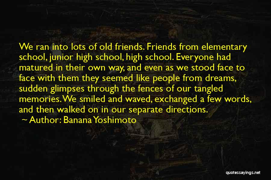 Friends From School Quotes By Banana Yoshimoto
