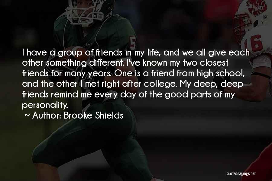 Friends From School Quotes By Brooke Shields