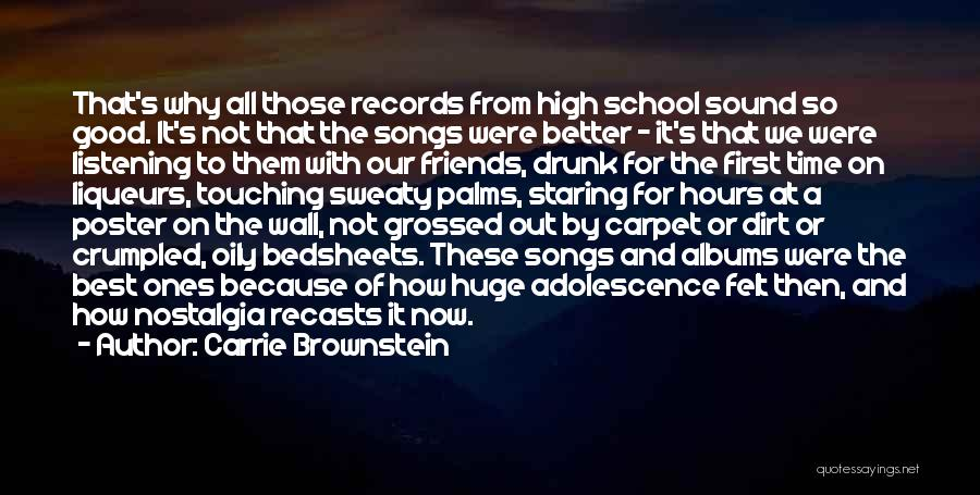 Friends From School Quotes By Carrie Brownstein