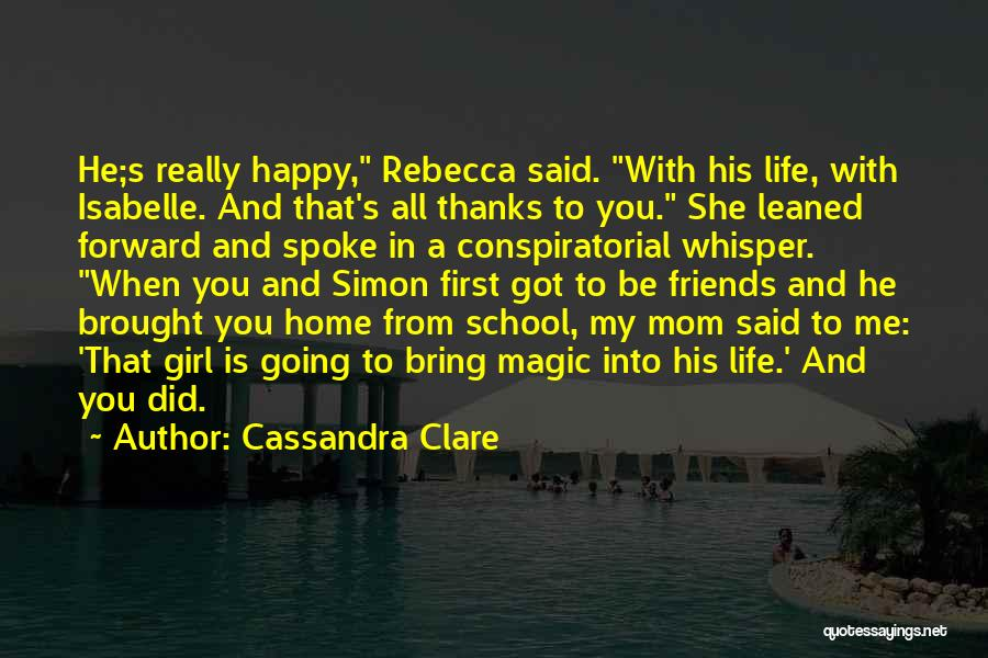 Friends From School Quotes By Cassandra Clare