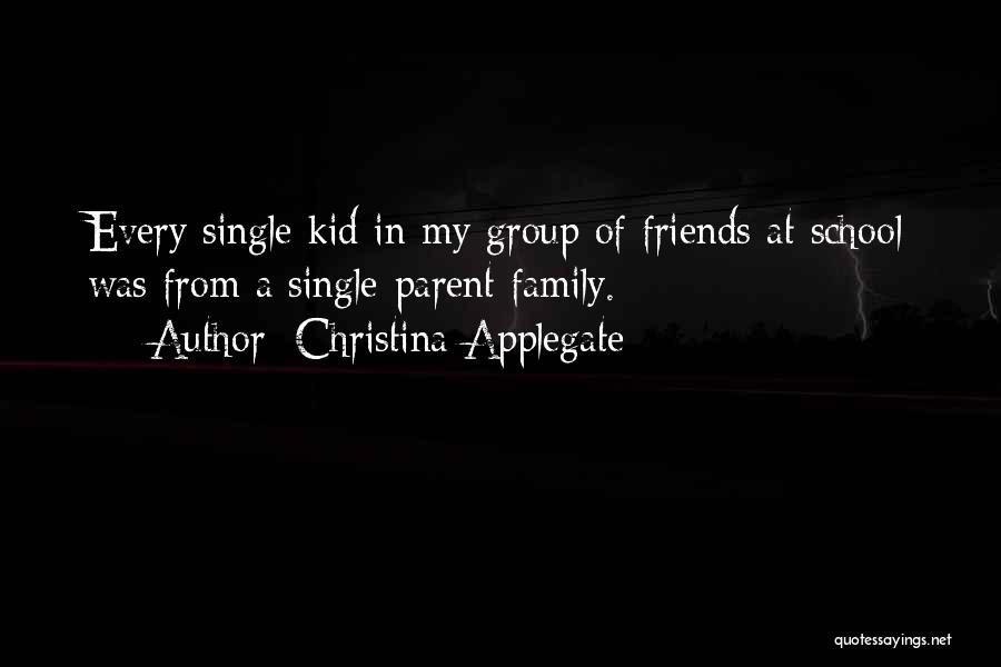Friends From School Quotes By Christina Applegate