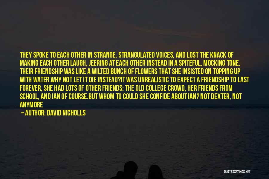 Friends From School Quotes By David Nicholls