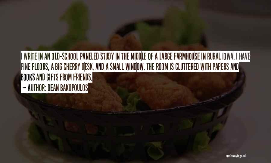 Friends From School Quotes By Dean Bakopoulos