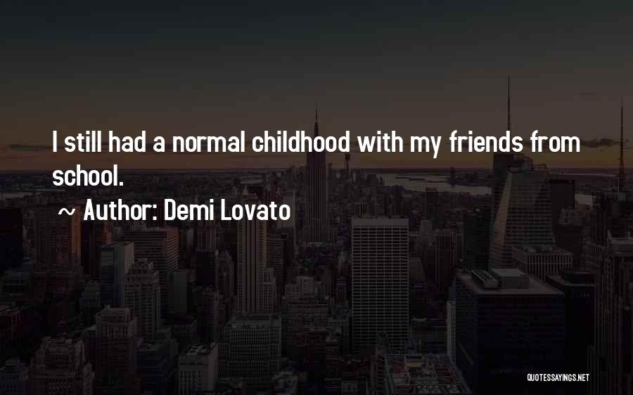 Friends From School Quotes By Demi Lovato