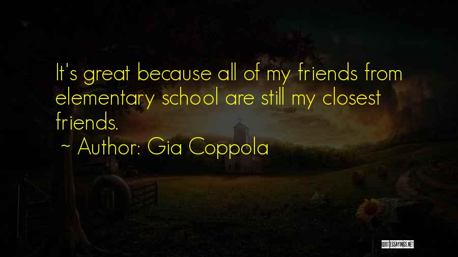Friends From School Quotes By Gia Coppola