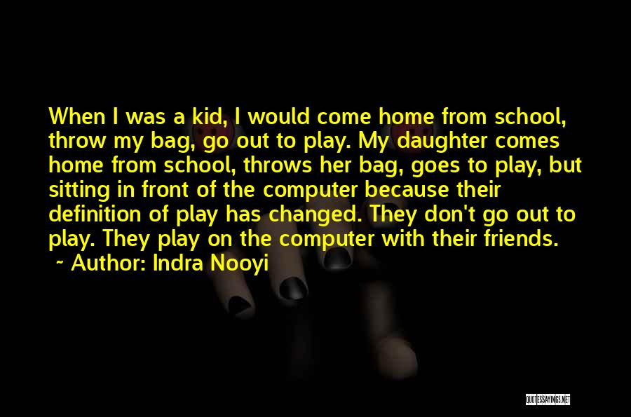 Friends From School Quotes By Indra Nooyi