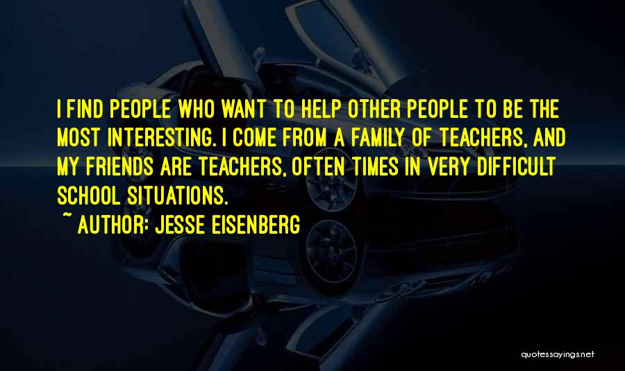 Friends From School Quotes By Jesse Eisenberg