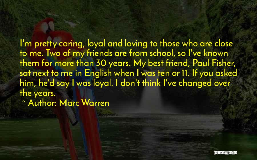 Friends From School Quotes By Marc Warren