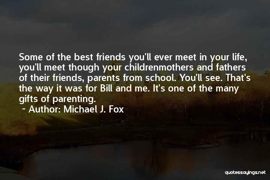 Friends From School Quotes By Michael J. Fox