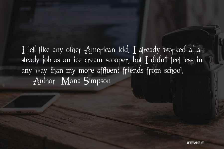 Friends From School Quotes By Mona Simpson