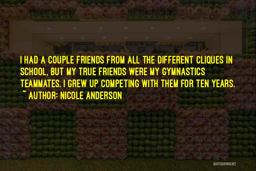 Friends From School Quotes By Nicole Anderson