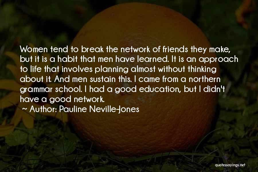 Friends From School Quotes By Pauline Neville-Jones
