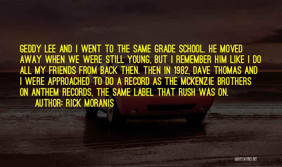 Friends From School Quotes By Rick Moranis