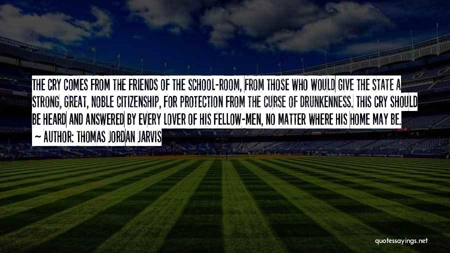 Friends From School Quotes By Thomas Jordan Jarvis