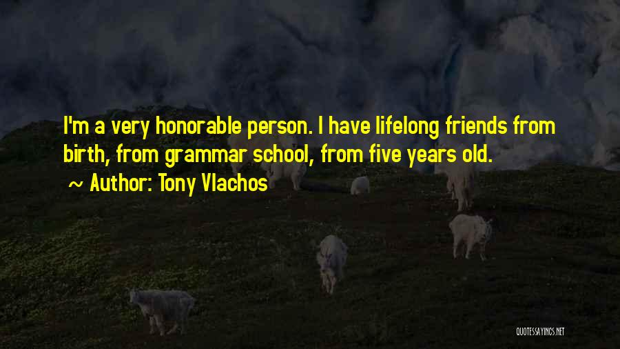 Friends From School Quotes By Tony Vlachos