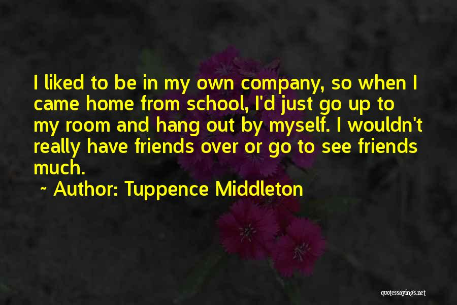 Friends From School Quotes By Tuppence Middleton