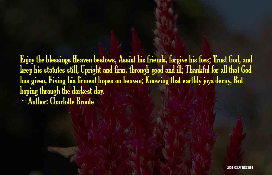 Friends Given By God Quotes By Charlotte Bronte