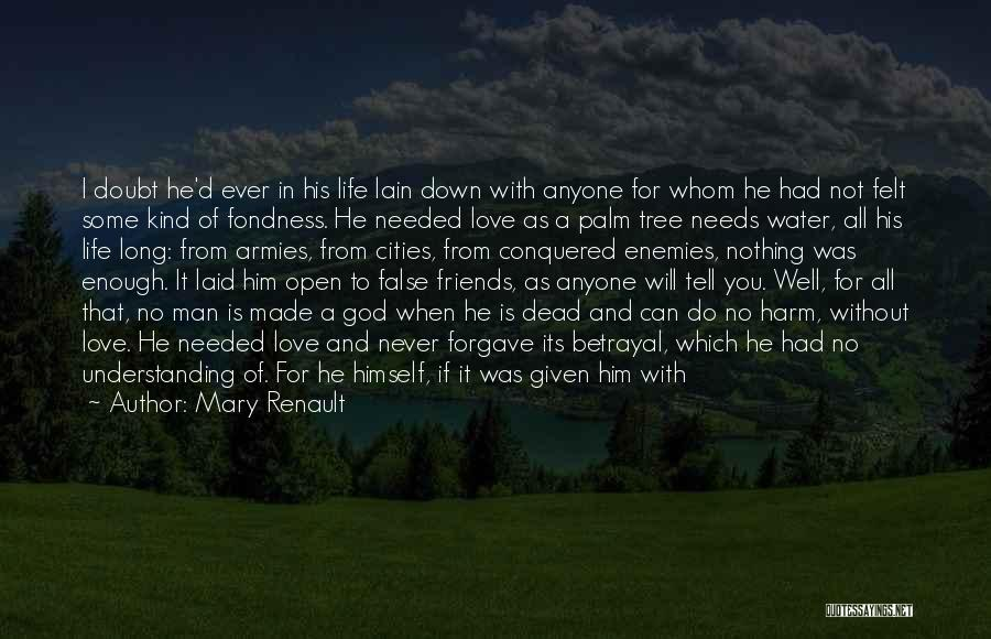 Friends Given By God Quotes By Mary Renault