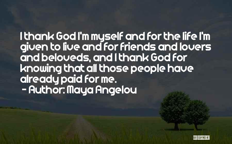 Friends Given By God Quotes By Maya Angelou