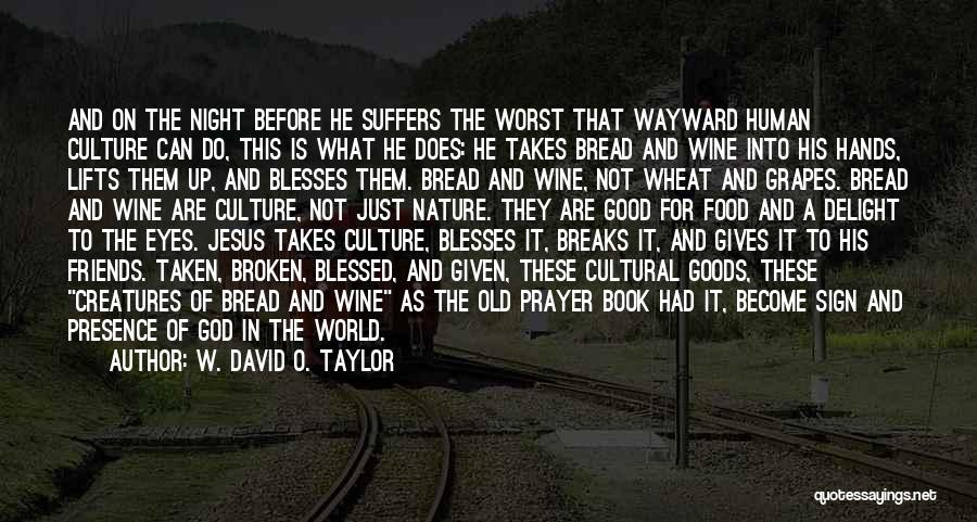Friends Given By God Quotes By W. David O. Taylor