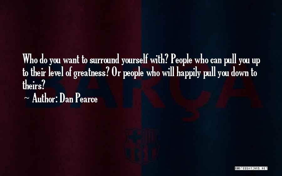 Friends Helping You Quotes By Dan Pearce